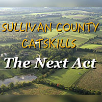 Sullivan County Catskills: The Next Act