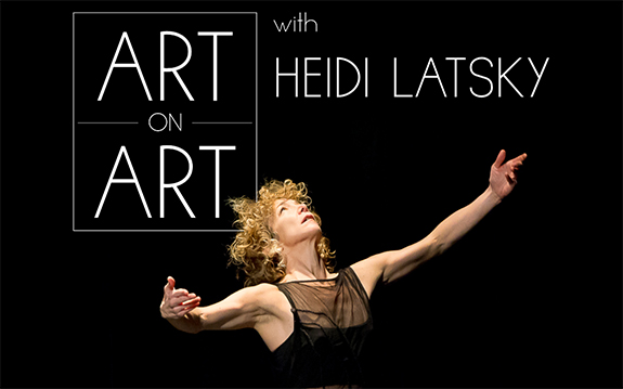 Art on Art Series: with Heidi Latsky